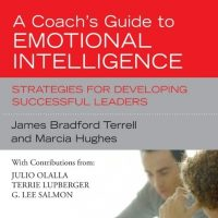 A Coach's Guide to Emotional Intelligence by Marcia Hughes and James Terrell